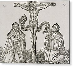 Martin Luther And Frederick IIi Of Saxony Kneeling Before Christ On The Cross Acrylic Print by German School