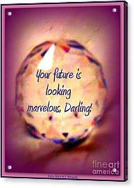 Marvelous Darling Acrylic Print by Bobbee Rickard