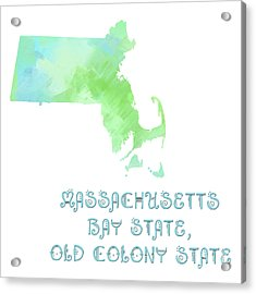 Massachusetts - Bay State - Old Colony State - Map - State Phrase - Geology Acrylic Print by Andee Design