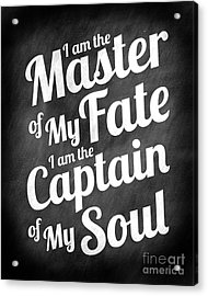 Master Of My Fate - Chalkboard Style Acrylic Print by Ginny Gaura