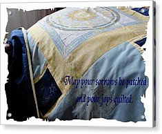 May Your Sorrows Be Patched And Your Joys Quilted Acrylic Print