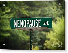 Menopause Lane Sign Acrylic Print by Sue Smith