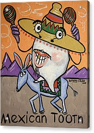 Mexican Tooth Acrylic Print by Anthony Falbo
