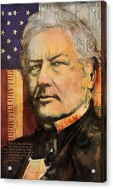 Millard Fillmore Acrylic Print by Corporate Art Task Force