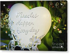 Miracles Happen Every Day Acrylic Print