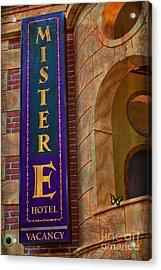 Mister E Hotel - Vacancy Sign Acrylic Print by Liane Wright