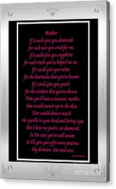 Mother If I Could Give You Acrylic Print by Barbara Griffin