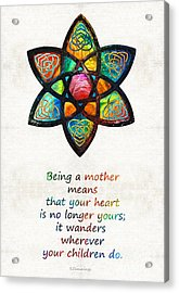Mother Mom Art - Wandering Heart - By Sharon Cummings Acrylic Print by Sharon Cummings