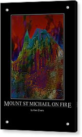 Mount St Michael On Fire Acrylic Print by Karo Evans