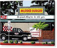 Murder Burger Acrylic Print by Paul Guyer