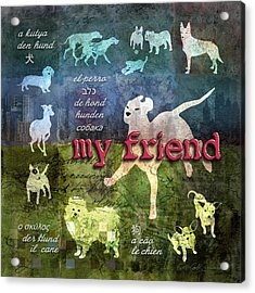 My Friend Dogs Acrylic Print