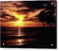 My Lord And My God Acrylic Print by Sharon Soberon