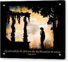 My Soul Waiteth On The Lord Acrylic Print