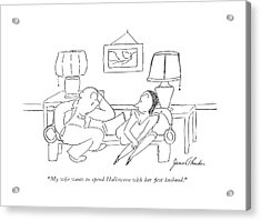 My Wife Wants To Spend Halloween With Her ?rst Acrylic Print by James Thurber