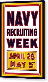 Navy Recruiting Week  Acrylic Print by War Is Hell Store