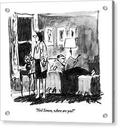 Neil Simon, Where Are You? Acrylic Print by Robert Weber