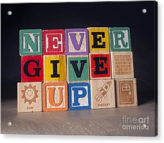 Never Give Up Acrylic Print by Art Whitton
