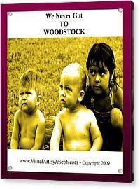 Never Got 2 Woodstock Acrylic Print