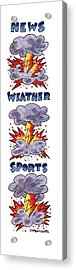 News Weather Sports Acrylic Print by Charles Barsotti