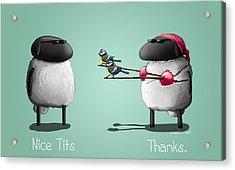 Nice Tits Acrylic Print