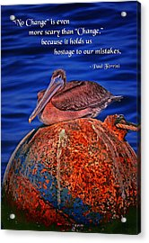 No Change Acrylic Print by Mike Flynn