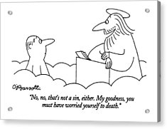 No, No, That's Not A Sin, Either. My Goodness Acrylic Print by Charles Barsotti