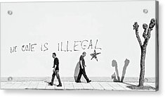No One Is Illegal Acrylic Print