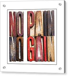 No Pain-no Gain Acrylic Print by Donald  Erickson