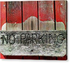 No Parking Acrylic Print by James Aiken