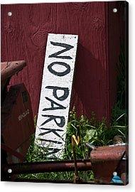 No Parking Acrylic Print by Nickaleen Neff