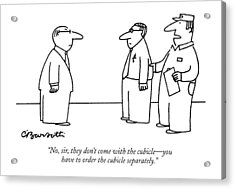 No, Sir, They Don't Come With The Cubicle - Acrylic Print by Charles Barsotti