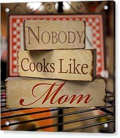 Nobody Cooks Like Mom - Square Acrylic Print
