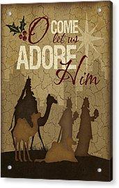 O Come Let Us Adore Him Wisemen Acrylic Print