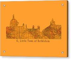 O Little Town Of Bethlehem Acrylic Print by Sarah Vernon