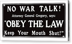 Obey The Law Keep Your Mouth Shut Acrylic Print by War Is Hell Store