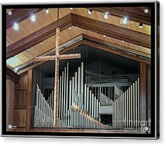 Acrylic Print featuring the photograph Of The Cross And Pipes by Karen Musick