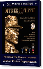 Officer J D Tippit Memorial Poster Acrylic Print by Robert J Sadler