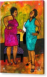 Oh Girl Don't Make Me Laugh Acrylic Print by Angela L Walker