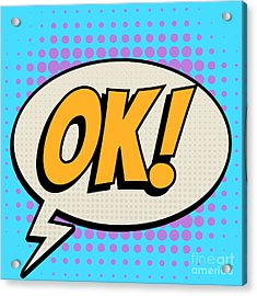 Ok Comic Book Bubble Text Retro Style Acrylic Print