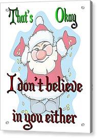 Ok Santa Acrylic Print