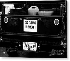 Old Enought To Smoke Acrylic Print by   Joe Beasley