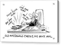 Old Macdonald Checks His Voice Mail: Acrylic Print