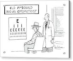 Old Macdonald Had An Optometrist Acrylic Print by Leo Cullum