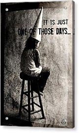 One Of Those Days Acrylic Print by Gun Legler
