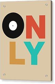 Only Vinyl Poster 1 Acrylic Print by Naxart Studio