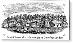 Onondagas Council House Acrylic Print