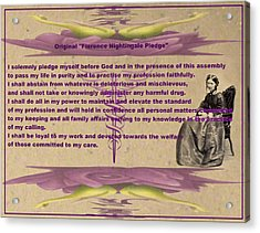 Original Florence Nightingale Pledge Poster Acrylic Print by Robert Kernodle