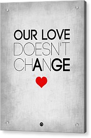 Our Life Doesn't Change Poster 2 Acrylic Print by Naxart Studio