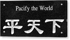 Pacify The World Acrylic Print by Karon Melillo DeVega