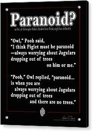 Paranoid? Acrylic Print